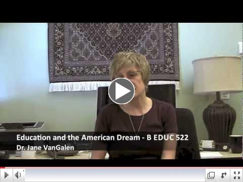 Education and the American Dream - B EDUC 522