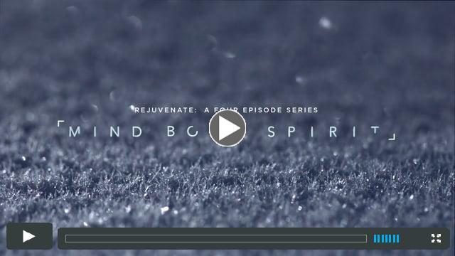 Rejuvenate: Mind Body Spirit