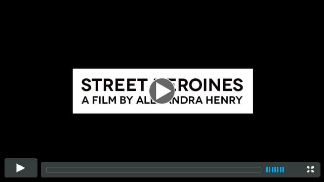 Official Trailer | STREET HEROINES A Film By Alexandra Henry