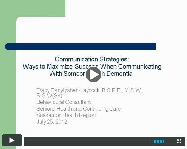 Communication Strategies: Ways to Maximize Success when Communicating with Someone with Dementia
