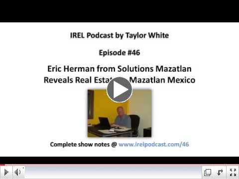 Eric Herman from Solutions Mazatlan on Real Estate in Mazatlan Mexico
