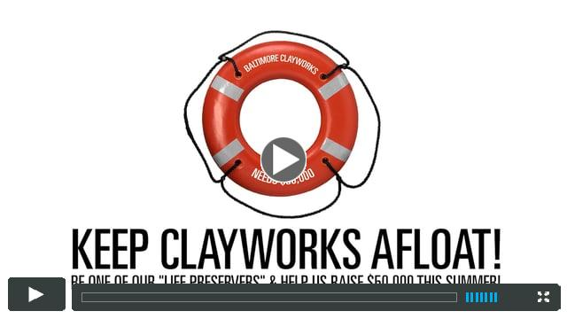 Keep Clayworks Afloat This Summer!