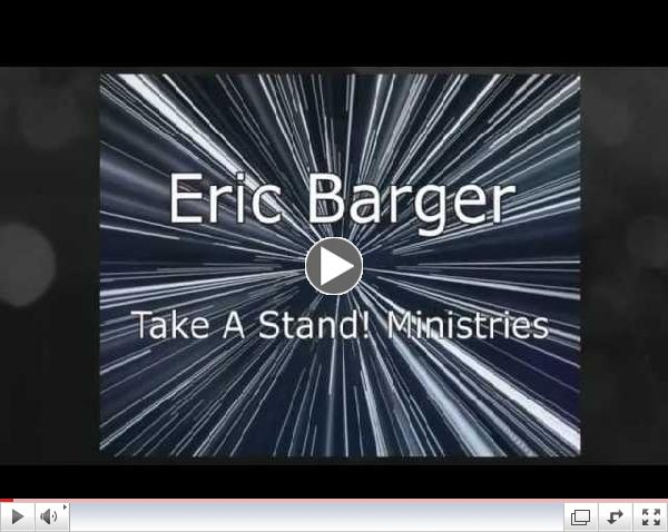 Introducing Eric Barger & Take A Stand! Ministries