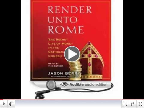 Audio Book Review: Render unto Rome: The Secret Life of Money in the Catholic Church by Jason Ber...