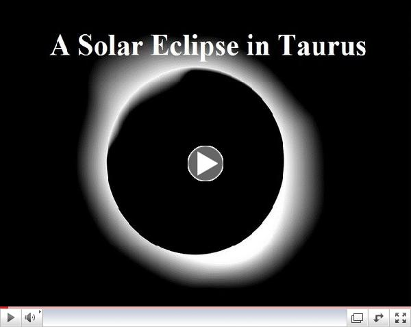 New Moon Solar Eclipse Astrology in Taurus: May 9 - 10, 2013 (Part one of two Eclipses)