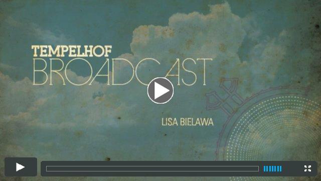 Tempelhof Broadcast by Lisa Bielawa