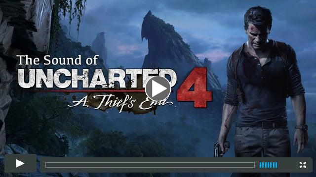 SoundWorks Collection: The Sound of Uncharted 4: A Thief's End