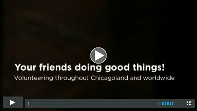 Your friends doing good things throughout Chicagoland and worldwide!