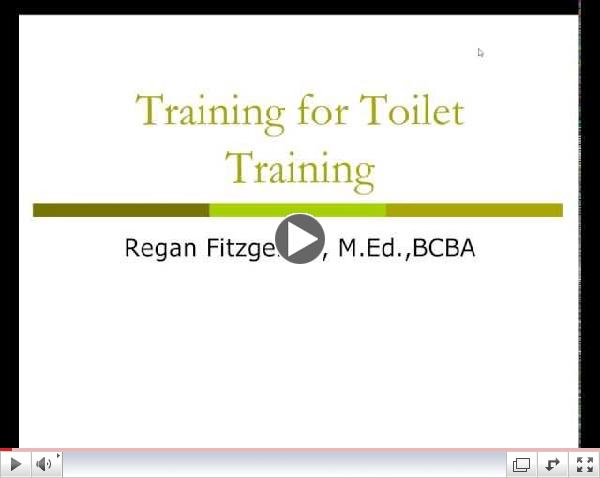Webinar: Toilet Training: The Good, The Bad, and The Ugly, Sept 17, 2013