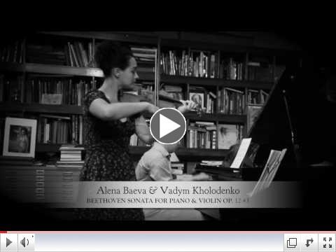Alena Baeva and Vadym Kholodenko play Beethoven Violin Sonata Op12-3