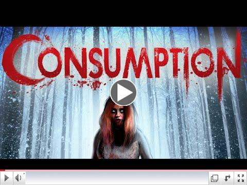 Consumption (Official Trailer)