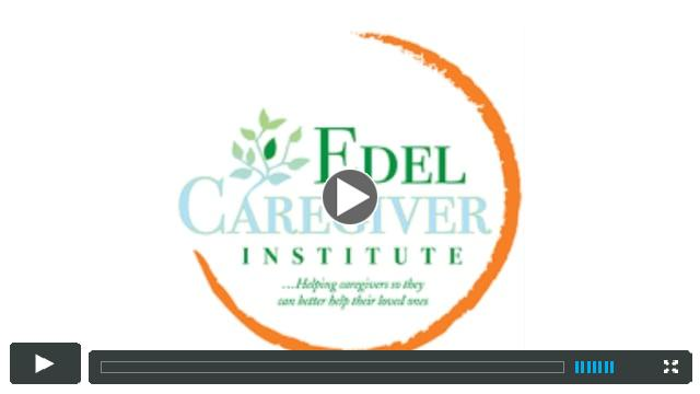 The Edel Caregiver Institute