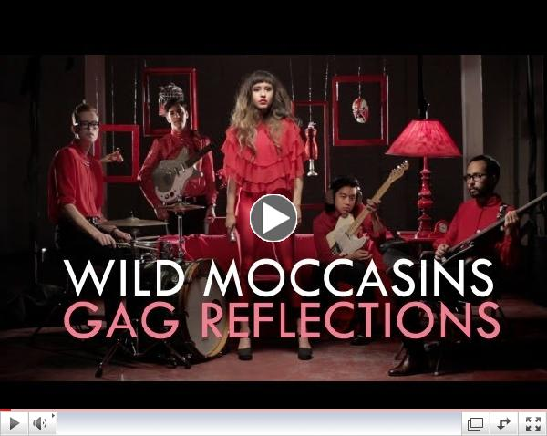Wild Moccasins - Gag Reflections [Official Music Video]