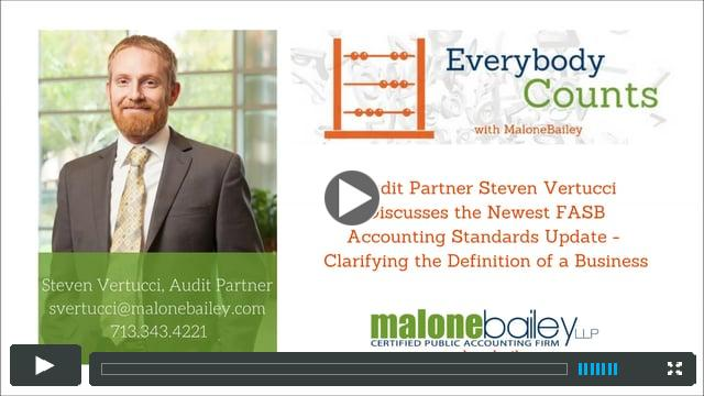 May Podcast - Audit Partner Steven Vertucci Discusses the Newest FASB Update on Clarifying the Definition of a Business