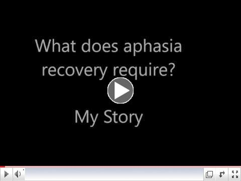 What does aphasia recovery require - My Story