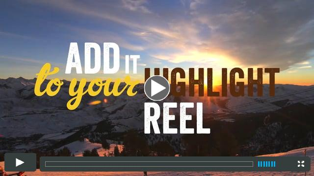 Add it to Your Highlight Reel | Sun Valley, Idaho - Winter 2016