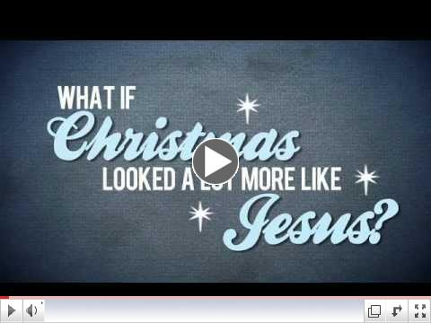 What if Christmas looked at more like Jesus?
