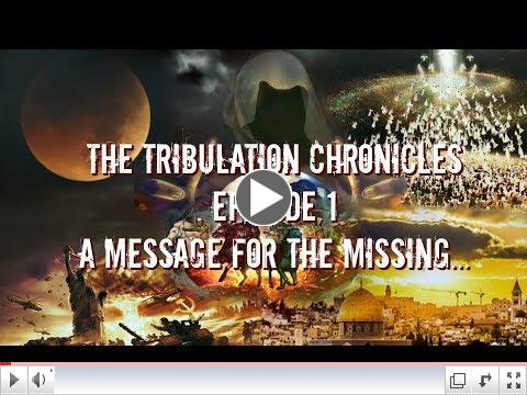 The Tribulation Chronicles Episode 1: A Message from the Missing