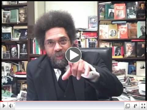 Cornel West calls on you to Celebrate Revolution and the Vision of a New World, April 11 2011