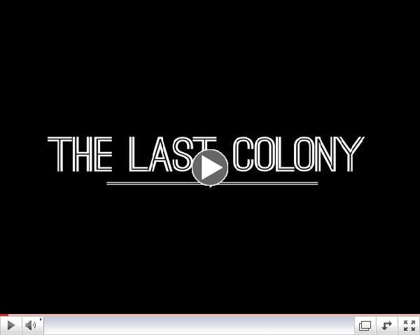 The Last Colony - Trailer 1