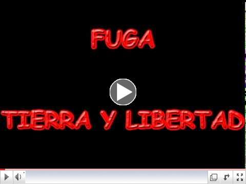 FUGA TIERRA Y LIBERTAD