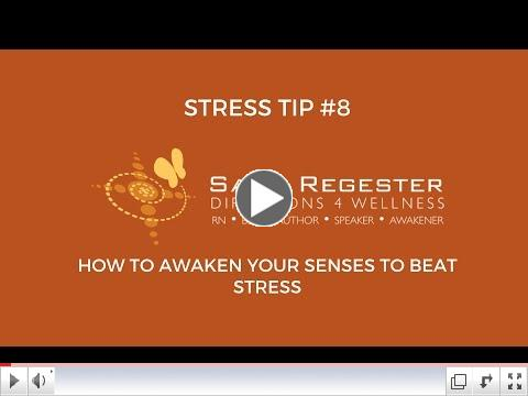 HOW TO AWAKEN YOUR SENSES TO BEAT STRESS