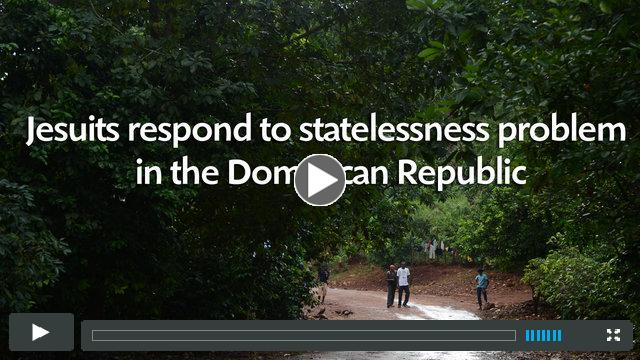 Jesuits respond to statelessness problem in the Dominican Republic