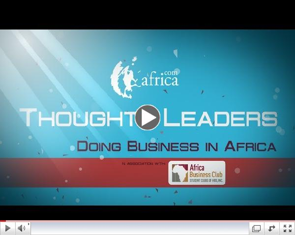 Thought Leaders Video - Doing Business in Africa