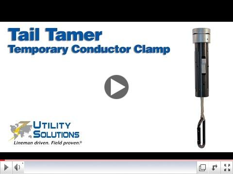 Tail Tamer™ - Temporary Conductor Clamp