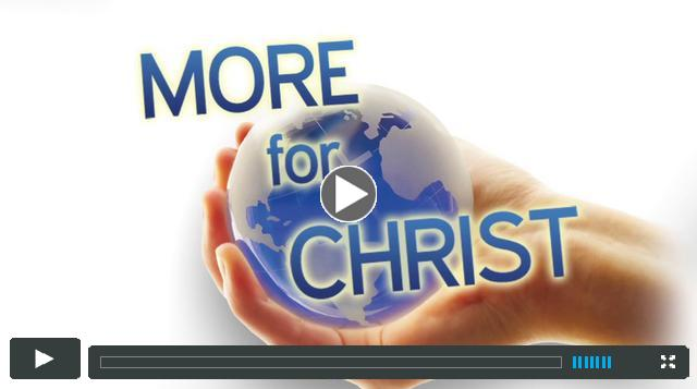 More For Christ - Overview