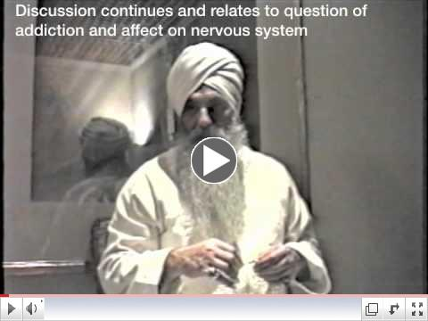 Yogi Bhajan - Understanding the Nature of Addictions