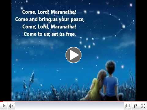 Come Lord,Maranatha! By Ricky Manalo,CSP