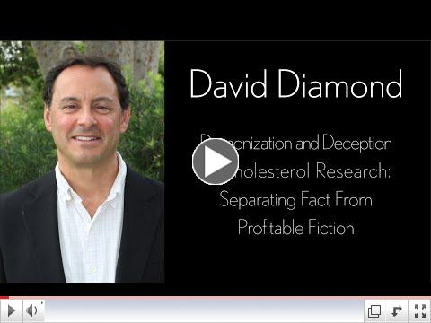 David Diamond- Demonization and Deception in Cholesterol Research