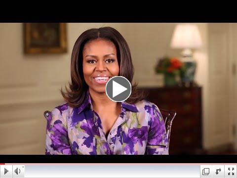 A Special Video Message from First Lady Michelle Obama