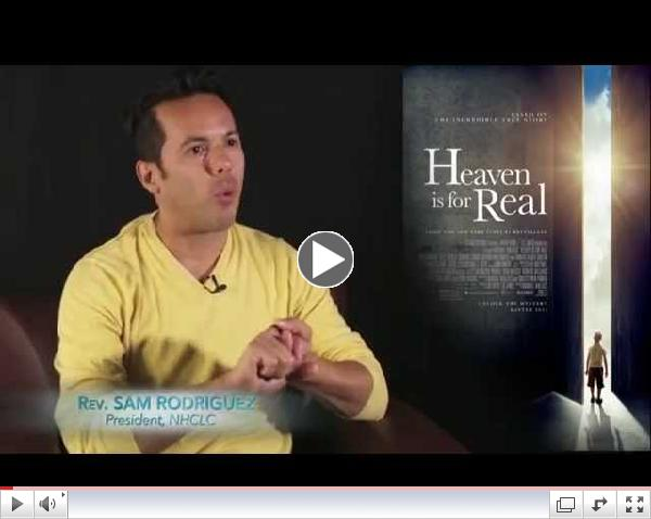 Heaven Is For Real with Rev. Sam Rodriguez