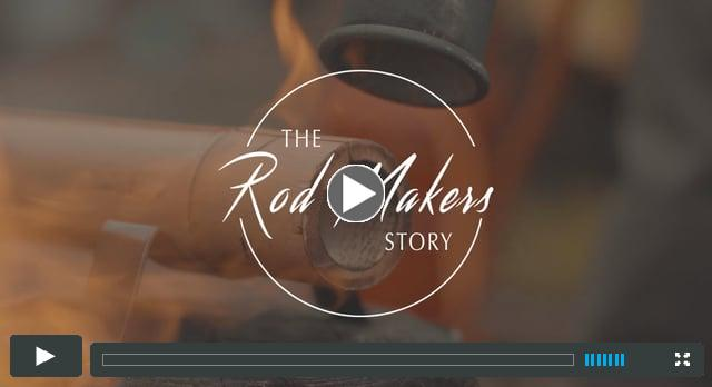 The Rod Makers Story