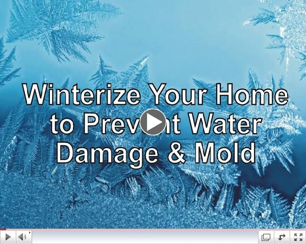 Winterize Your Home to Prevent Water Damage and Mold