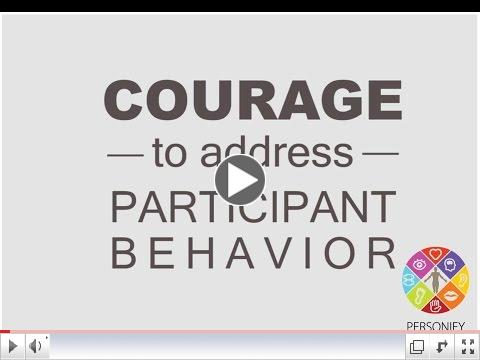 Personify Leadership - The Courage to Address Participant Behavior