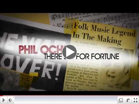 PHIL OCHS: There But For Fortune - THEATRICAL TRAILER