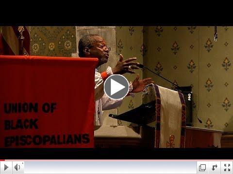 Union of Black Episcopalians Eucharist - Preacher, The Most Rev. Michael Curry