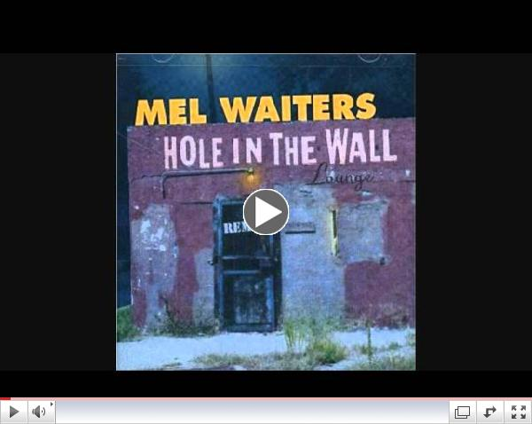 Mel Waiters- Hole In The Wall