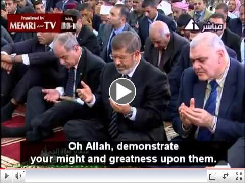 Egyptian President Morsi Joins Preacher in Prayer for Destruction of the Jews