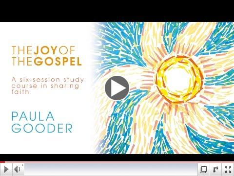 The Joy of the Gospel - A six-session study course on sharing faith (Paula Gooder)