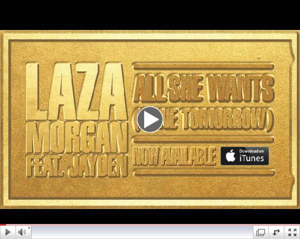 Laza Morgan feat. Jayden - All She Wants (Gone Tomorrow)