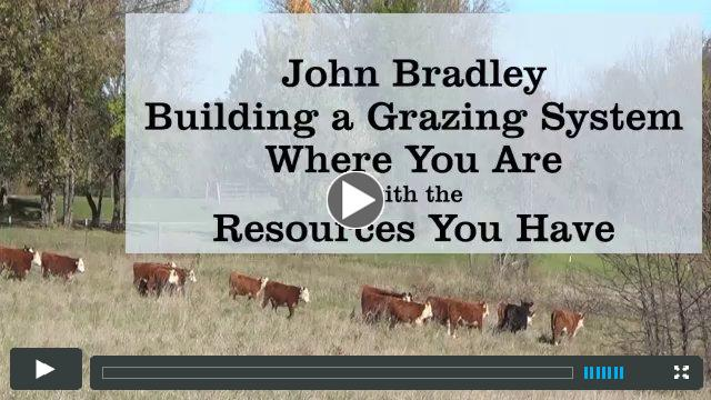 John Bradley, Building a Grazing System Where You Are with the Resources You Have