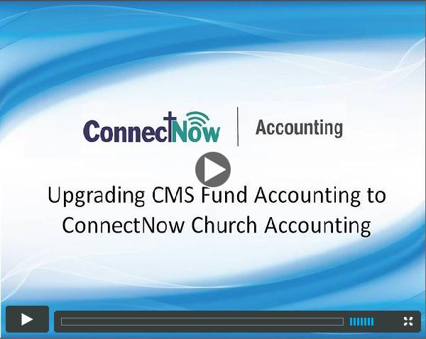 Upgrading CMS Fund Accounting to ConnectNow Church Accounting