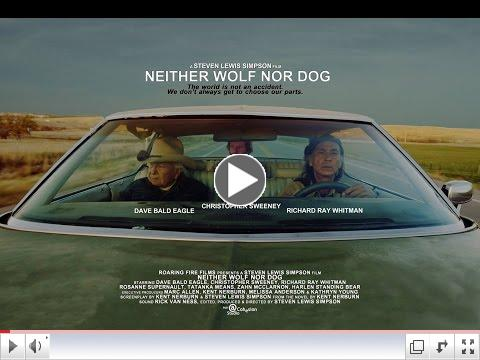 Neither Wolf Nor Dog TRAILER