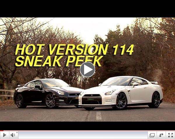 Hot Version 114 Sneak Peek - Nissan R35 GT-R Touge Test - brought to you by Oakley's Nitro Pilots
