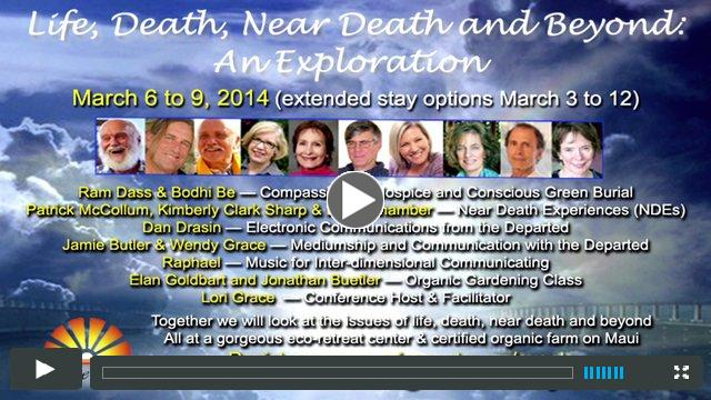 Life, Death, Near Death and Beyond Conference