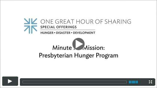 One Great Hour of Sharing: Minute for Mission (Presbyterian Hunger)